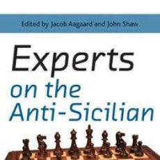 Coleccionismo deportivo: AJEDREZ. CHESS. EXPERTS ON THE ANTI-SICILIAN - BORIS AVRUKH/JOHN WATSON/MILOS PAVLOVIC/JACOB AAGAARD. Lote 41492464