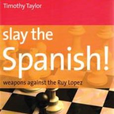 Coleccionismo deportivo: AJEDREZ. CHESS. SLAY THE SPANISH!. WEAPONS AGAINST THE RUY LOPEZ - TIMOTHY TAYLOR. Lote 41516849