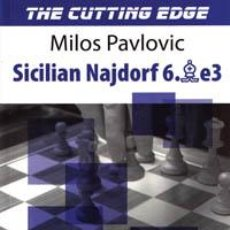 Coleccionismo deportivo: AJEDREZ. CHESS. THE CUTTING EDGE 2 - SICILIAN NAJDORF 6.BE3 - MILOS PAVLOVIC. Lote 41534898