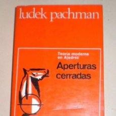 Coleccionismo deportivo: APERTURAS CERRADAS - LUDEK PACHMAN. Lote 41553048