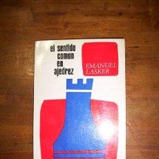 Coleccionismo deportivo: LASKER, EMANUEL. EL SENTIDO COMÚN EN AJEDREZ. Lote 42089747
