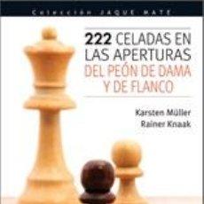 Coleccionismo deportivo: AJEDREZ. 222 CELADAS EN LAS APERTURAS DEL PEÓN DE DAMA Y DE FLANCO - RAINER KNAAK/KARSTEN MÜLLER. Lote 42234345