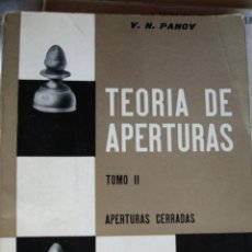 Coleccionismo deportivo: TEORIA DE APERTURAS TOMO II.V N PANOV.1969.196 PG AJEDREZ. Lote 42238543