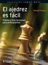 CHESS. EL AJEDREZ ES FÁCIL - NICOLAI KROGIUS (Coleccionismo Deportivo - Libros de Ajedrez)