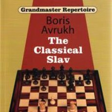 Coleccionismo deportivo: AJEDREZ. CHESS. GRANDMASTER REPERTOIRE 17 - THE CLASSICAL SLAV - BORIS AVRUKH. Lote 42343120