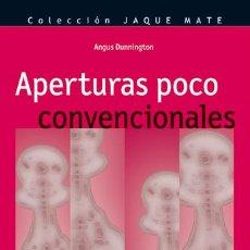 Coleccionismo deportivo: AJEDREZ. APERTURAS POCO CONVENCIONALES - ANGUS DUNNINGTON. Lote 42368443