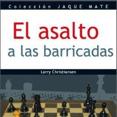Coleccionismo deportivo: AJEDREZ. EL ASALTO A LAS BARRICADAS - LARRY CHRISTIANSEN. Lote 42380439