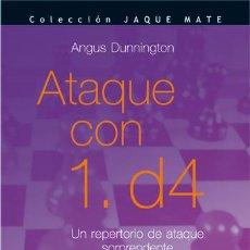 Coleccionismo deportivo: AJEDREZ. ATAQUE CON 1. D4 - ANGUS DUNNINGTON. Lote 42385904