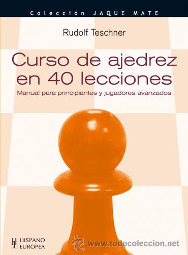 CURSO DE AJEDREZ EN 40 LECCIONES - RUDOLF TESCHNER (Coleccionismo Deportivo - Libros de Ajedrez)