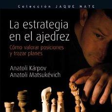 Coleccionismo deportivo: LA ESTRATEGIA EN EL AJEDREZ - ANATOLI KARPOV/ANATOLI MATSUKEVICH. Lote 42481472