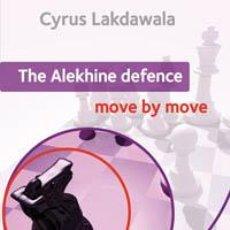 Coleccionismo deportivo: AJEDREZ. THE ALEKHINE DEFENCE: MOVE BY MOVE - CYRUS LAKDAWALA. Lote 42493875