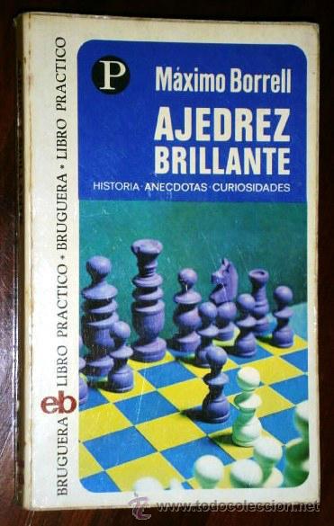 AJEDREZ BRILLANTE POR MÁXIMO BORRELL DE BRUGUERA EN BARCELONA 1975 PRIMERA EDICIÓN (Coleccionismo Deportivo - Libros de Ajedrez)