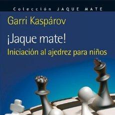 Coleccionismo deportivo: ¡JAQUE MATE! INICIACIÓN AL AJEDREZ PARA NIÑOS - GARRI KASPAROV. Lote 42563637