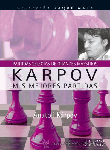 AJEDREZ. CHESS. KARPOV. MIS MEJORES PARTIDAS - ANATOLI KARPOV (Coleccionismo Deportivo - Libros de Ajedrez)