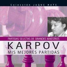 Coleccionismo deportivo: AJEDREZ. KARPOV. MIS MEJORES PARTIDAS - ANATOLI KARPOV. Lote 42566812