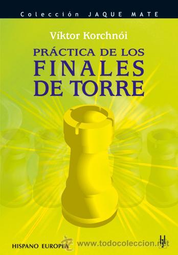 AJEDREZ. CHESS. PRÁCTICA DE LOS FINALES DE TORRE - VIKTOR KORCHNOI (Coleccionismo Deportivo - Libros de Ajedrez)