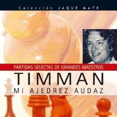 Coleccionismo deportivo: TIMMAN. MI AJEDREZ AUDAZ - JAN TIMMAN. Lote 42807768