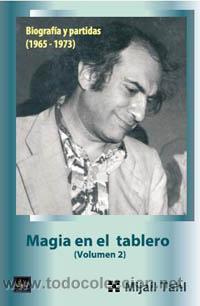 AJEDREZ. MAGIA EN EL TABLERO (VOL. 2) - MIJAIL TAHL (Coleccionismo Deportivo - Libros de Ajedrez)