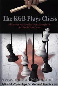 AJEDREZ. THE KGB PLAYS CHESS - BORIS GULKO/VICTOR KORTCHNOI/YURI FELSHTINSKY/VLADIMIR POPOV (Coleccionismo Deportivo - Libros de Ajedrez)