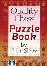 AJEDREZ. QUALITY CHESS PUZZLE BOOK - JOHN SHAW (Coleccionismo Deportivo - Libros de Ajedrez)