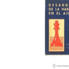 Coleccionismo deportivo: DESARROLLO DE LA HABILIDAD EN AJEDREZ. CARLOS TORRE, 1944. Lote 43382029