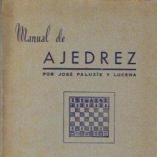 Coleccionismo deportivo: MANUAL DE AJEDREZ JOSÉ PALUZÍE Y LUCENA PARTE TERCERA APERTURAS . Lote 43421237