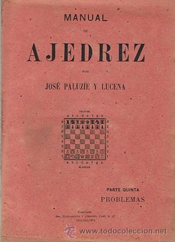 MANUAL DE AJEDREZ JOSÉ PALUZÍE Y LUCENA PARTE QUINTA PROBLEMAS (Coleccionismo Deportivo - Libros de Ajedrez)