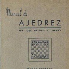 Coleccionismo deportivo: MANUAL DE AJEDREZ JOSÉ PALUZÍE Y LUCENA PARTE PRIMERA PRELIMINARES. Lote 43421469