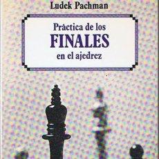 Coleccionismo deportivo: PRÁCTICA DE LOS FINALES EN EL AJEDREZ LUDEK PACHMAN 1982. Lote 43436931