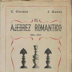 Coleccionismo deportivo: EL AJEDREZ ROMANTICO C. CALLEJO J. GANZO 1834 - 1900. Lote 43437280