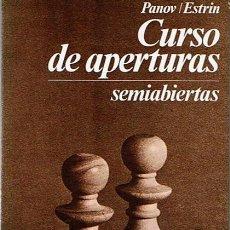 Coleccionismo deportivo: CURSO DE APERTURAS SEMIABIERTAS PANOV / ESTRIN . Lote 44109882