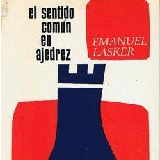 Coleccionismo deportivo: EL SENTIDO COMÚN EN AJEDREZ EMANUEL LASKER . Lote 44110164