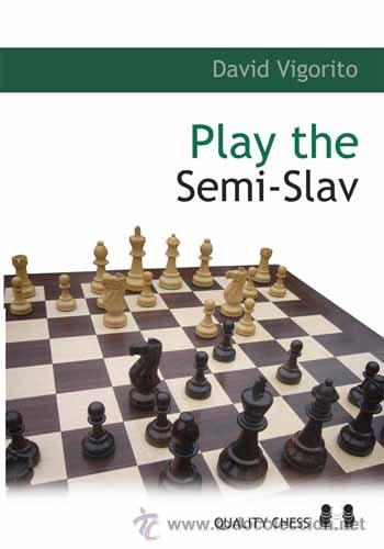 AJEDREZ. CHESS. PLAY THE SEMI-SLAV - DAVID VIGORITO (Coleccionismo Deportivo - Libros de Ajedrez)