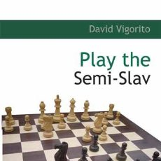 Coleccionismo deportivo: AJEDREZ. CHESS. PLAY THE SEMI-SLAV - DAVID VIGORITO. Lote 44577325