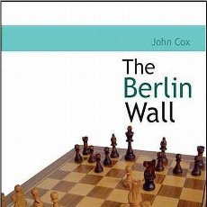 Coleccionismo deportivo: AJEDREZ. CHESS. THE BERLIN WALL - JOHN COX. Lote 44592104