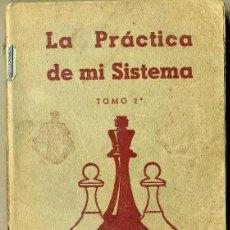 Coleccionismo deportivo: NIMZOWITSCH : LA PRÁCTICA DE MI SISTEMA TOMO 2 (1941). Lote 44643449