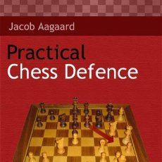 Coleccionismo deportivo: AJEDREZ. PRACTICAL CHESS DEFENCE - JACOB AAGAARD. Lote 44648690