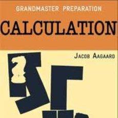 Coleccionismo deportivo: AJEDREZ. CHESS. GRANDMASTER PREPARATION: CALCULATION - JACOB AAGAARD. Lote 44672471