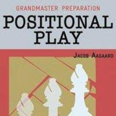 Coleccionismo deportivo: AJEDREZ. CHESS. GRANDMASTER PREPARATION: POSITIONAL PLAY - JACOB AAGAARD. Lote 44674015