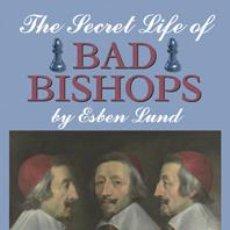 Coleccionismo deportivo: AJEDREZ. CHESS. THE SECRET LIFE OF BAD BISHOPS - ESBEN LUND. Lote 44707704