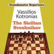 Coleccionismo deportivo: AJEDREZ. CHESS. GRANDMASTER REPERTOIRE 18 - THE SICILIAN SVESHNIKOV - VASSILIOS KOTRONIAS (CARTONÉ). Lote 44723801