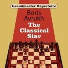 Coleccionismo deportivo: AJEDREZ. CHESS. GRANDMASTER REPERTOIRE 17 - THE CLASSICAL SLAV - BORIS AVRUKH (CARTONÉ). Lote 44733160