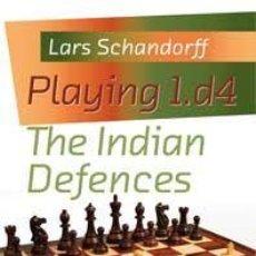 Coleccionismo deportivo: AJEDREZ. CHESS. PLAYING 1.D4 - THE INDIAN DEFENCES - LARS SCHANDORFF (CARTONÉ). Lote 44798050