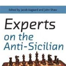 Coleccionismo deportivo: AJEDREZ. CHESS. EXPERTS ON THE ANTI-SICILIAN - BORIS AVRUKH/JOHN WATSON/MILOS PAVLOVIC/JACOB AAGAARD. Lote 44810061