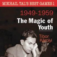 Coleccionismo deportivo: AJEDREZ. CHESS. MIKHAIL TAL'S BEST GAMES 1. THE MAGIC OF YOUTH, 1949 - 1959 - TIBOR KAROLYI (CARTONÉ. Lote 44820653