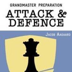 Coleccionismo deportivo: AJEDREZ. CHESS. GRANDMASTER PREPARATION: ATTACK & DEFENCE - JACOB AAGAARD. Lote 44823874