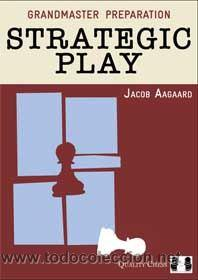 AJEDREZ. CHESS. GRANDMASTER PREPARATION - STRATEGIC PLAY - JACOB AAGAARD (CARTONÉ) (Coleccionismo Deportivo - Libros de Ajedrez)