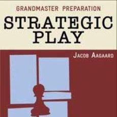 Coleccionismo deportivo: AJEDREZ. CHESS. GRANDMASTER PREPARATION - STRATEGIC PLAY - JACOB AAGAARD (CARTONÉ). Lote 44828987