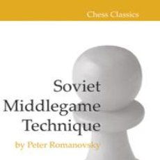 Coleccionismo deportivo: AJEDREZ. CHESS. SOVIET MIDDLEGAME TECHNIQUE - PETER ROMANOVSKY (CARTONÉ). Lote 44830036