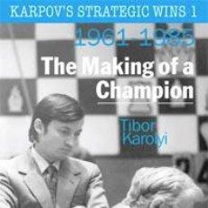 Coleccionismo deportivo: AJEDREZ. CHESS. KARPOV'S STRATEGIC WINS 1. THE MAKING OF A CHAMPION (1961-1985) - TIBOR KAROLYI (CAR. Lote 44852443